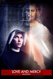 Faustina: Love and Mercy